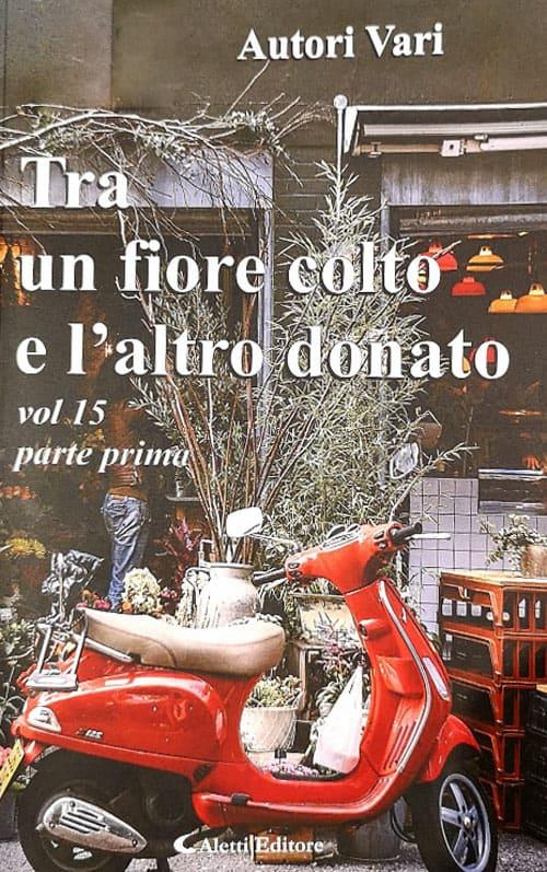 """""""A mani aperte"""", la poesia di Luigi Petruzzi inserita nella raccolta """"Tra un fiore colto e l'altro donato"""""""